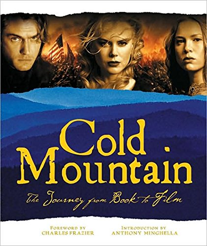 Cold Mountain: The Journey from Book to Film (Pictorial Moviebook)