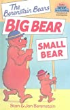 Big Bear Small Bear, Stan Berenstain and Jan Berenstain, 0606139532