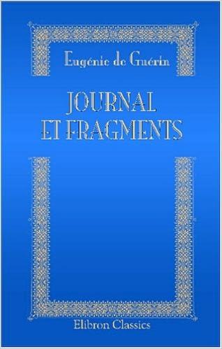 Livre gratuits en ligne Journal et fragments: Publiés avec l'assentiment de sa famille par G. S. Trebutien pdf epub