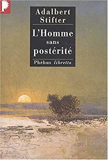 L'homme sans postérité  : roman, Stifter, Adalbert