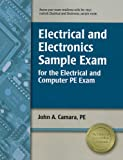 Electrical and Electronics Sample Exam for the Electrical and Computer PE Exam, Camara, PE, John A, 1591261694