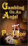 Gambling on an Angel, Paty Jager, 1601540124