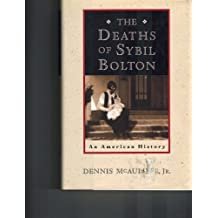 The Deaths of Sybil Bolton: An American History
