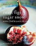 Roast Figs Sugar Snow, Diana Henry and Jason Lowe, 1845335244