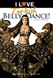 I Love Turkish Bellydance! Featuring Sarah Skinner: Turkish-style belly dance instruction, Costume how-to, Belly dance fashion, Belly dancing classes