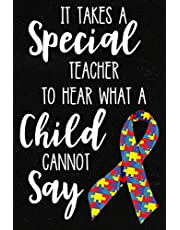 It Takes a Special Teacher to Hear What a Child Cannot Say: Autism Teacher Journal; Autism Awareness Gift Notebook; Heart Puzzle Piece Autistic Special Needs Teacher Appreciation Gift; Memory and Keepsake Journal