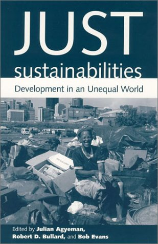Just Sustainabilities: Development In An Unequal World (Urban And Industrial Environments)