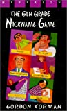 The 6th Grade Nickname Game, Gordon Korman, 0613286421