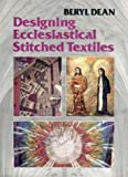 img - for Designing Ecclesiastical Stitched Textiles book / textbook / text book