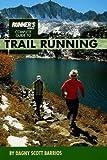Runner's World Complete Guide to Trail Running, Dagny Scott Barrios, 1579547206