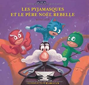 """Afficher """"Pyjamasques (Les) n° 8 Les pyjamasques et le Père Noël rebelle"""""""