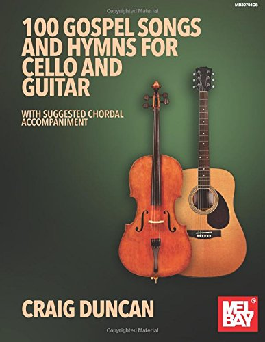 100 Gospel Songs and Hymns for Cello and Guitar ()