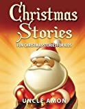 Christmas Stories: Fun Christmas Stories for Kids (Children Christmas Books) (Volume 1)