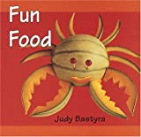 Fun Food, Judy Bastyra, 1575052040