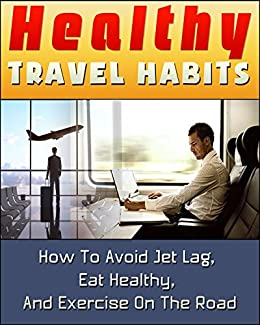 Image result for exercise and eat healthy traveling