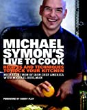 img - for Michael Symon's Live to Cook: Recipes and Techniques to Rock Your Kitchen book / textbook / text book
