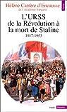 L'URSS de la Révolution à la mort de Staline (1917-1953) par Carrère d'Encausse