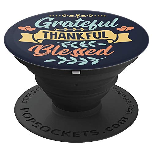 Grateful Thankful Blessed Christian Faith Inspirational - PopSockets Grip and Stand for Phones and Tablets