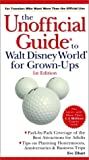 img - for The Unoffical Guide to Walt Disney World for Grown-Ups (Unofficial Guides) book / textbook / text book