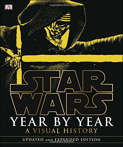 Star Wars Year by Year: A Visual History, Updated (Star Wars History Timeline)