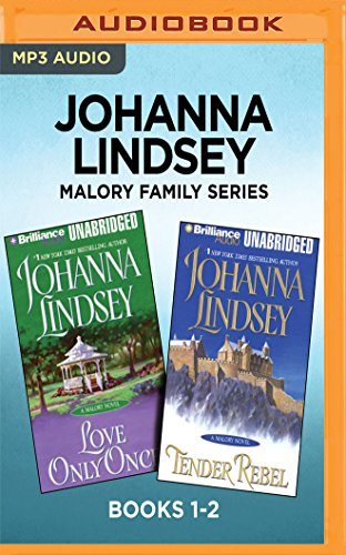 Johanna Lindsey Malory Family Series: Books 1-2: Love Only Once & Tender Rebel by Brilliance Audio
