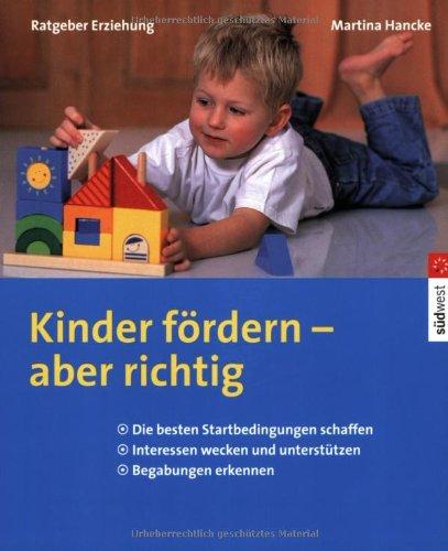 Kinder fördern - aber richtig