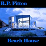 Beach House: House Series | R.P. Fitton