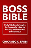 Boss Bible: Daily Wisdom to Inspire the Successful Lifestyle in Every Achiever and Entrepreneur