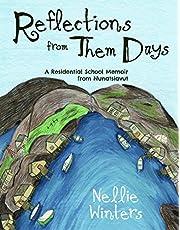 Reflections from Them Days (English): A Residential School Memoir from Nunatsiavut