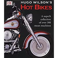 Hot Bikes: A Superb Collection of Over 300 Mean Machines