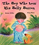 The Boy Who Lost His Bellybutton, Jeanne Willis, 0789461641