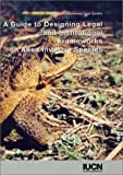 A Guide to Designing Legal and Institutional Frameworks on Alien Invasive Species, Clare Shine and Nattley Williams, 2831705487