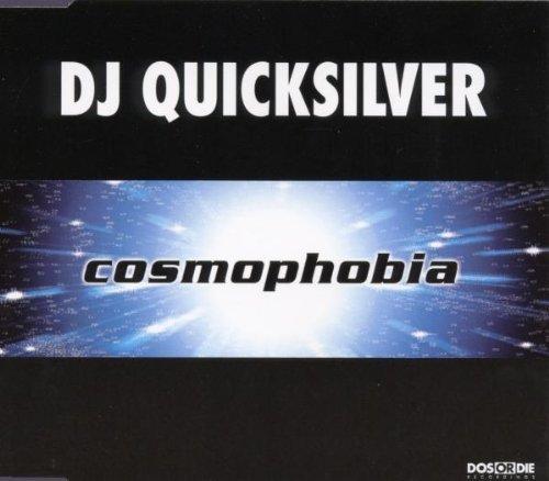 DJ Quicksilver - Cosmophobia - Zortam Music