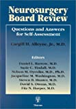 Neurosurgery Board Review : Questions and Answers for Self-Assessment, Alleyne, Cargill H., Jr. and Barrow, Daniel L., 0865777063