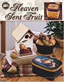 Heaven Sent Fruit, Debbie Cole, 1601401892