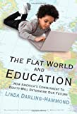 The Flat World and Education: How America's Commitment to Equity Will Determine Our Future (Multicultural Education Series)
