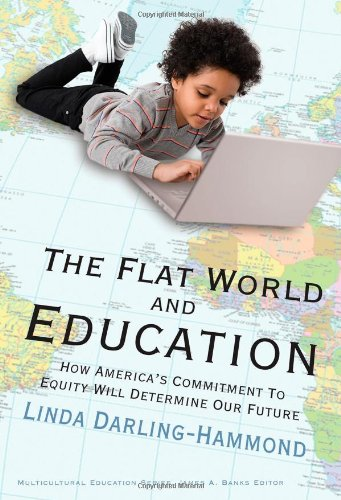 The Flat World and Education: How America's Commitment to Equity Will Determine Our Future (Multicultural Education Seri