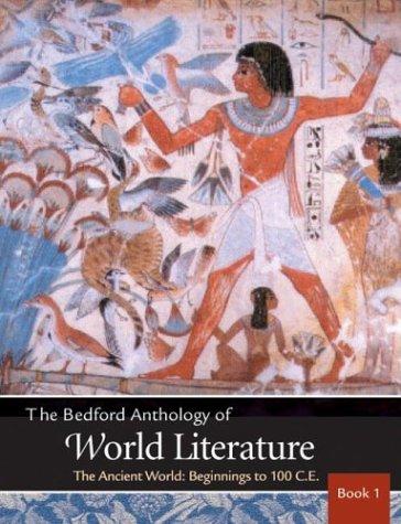 Bedford Anthology of World Literature Vol. 1: The Ancient World (Bedford Anthology Of World Literature Volume 1)