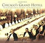 Chicago's Grand Hotels: The Palmer House, The Drake,   and The Hilton Chicago (IL)