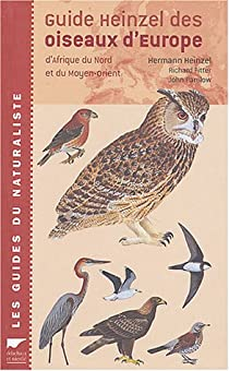 Guide Heinzel des oiseaux d'Europe : D'Afrique du Nord et du Moyen-Orient par Heinzel
