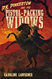 P. K. Pinkerton and the Pistol-Packing Widows, Caroline Lawrence, 0399256350