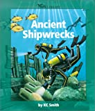 Ancient Shipwrecks, K. C. Smith, 0531164675