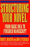 Structuring Your Novel, Robert C. Meredith and John D. Fitzgerald, 006273170X