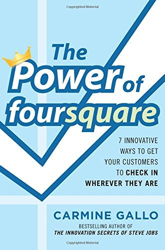 The Power of foursquare: 7 Innovative Ways to Get Your Customers to Check In Wherever They Are by Carmine Gallo (2011-10-12)