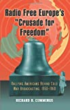 Radio Free Europe's Crusade for Freedom, Richard H. Cummings, 078644410X