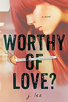 Worthy of Love? by [Lea, J.]