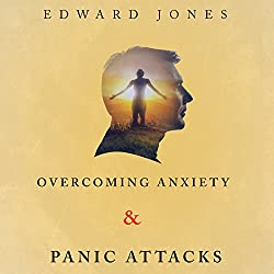 Overcoming Anxiety & Panic Attacks