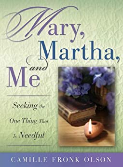 Mary, Martha, and Me by [Olson, Camille Fronk]