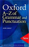Oxford A-Z of Grammar and Punctuation, John Seely, 0198608977