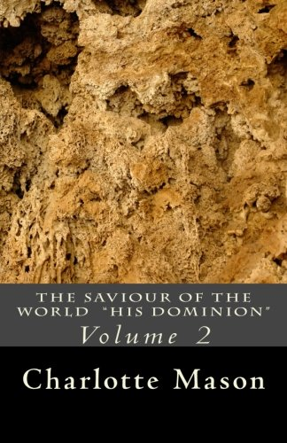 The Saviour of the World - Vol. 2: His Dominion (Volume 2)